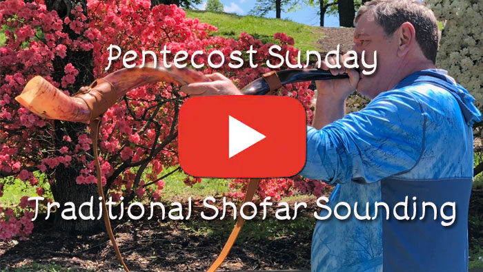 Pentecost Sunday - Traditional Shofar Sounding
