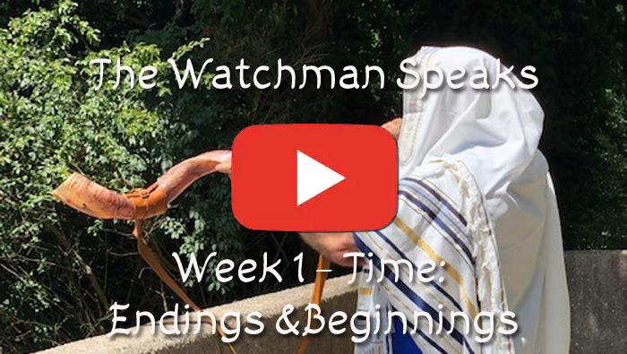 The Old Watchman Speaks - Week 1 - Time: Endings & Beginnings