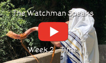 The Watchman Speaks – Week 2-Time