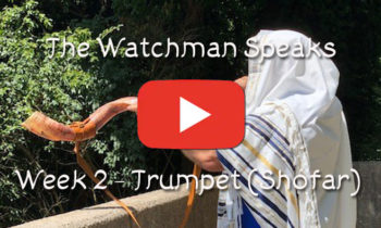 The Old Watchman Speaks – Week 2 – Trumpet (Shofar)