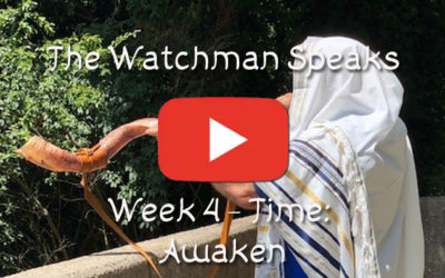 The Watchman Speaks – Week 4 – Time: Awaken