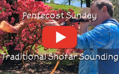 Pentecost Sunday – Traditional Shofar Sounding