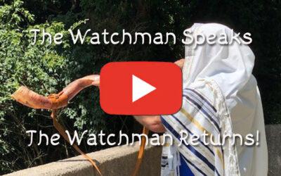 The Watchman Returns