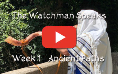 The Old Watchman Speaks – The Ancient Paths