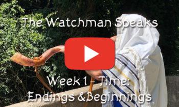 The Old Watchman Speaks –  Week 1 – Time: Endings & Beginnings