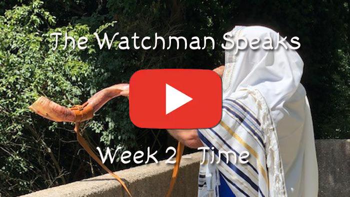 The Watchman Speaks - Week 2-Time