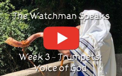 The Old Watchman Speaks – Week 3 – Trumpets: Voice of God