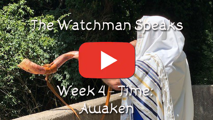 The Watchman Speaks - Week 4 - Time: Awaken
