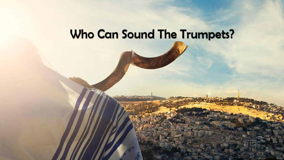 Who Can Sound The Trumpets?